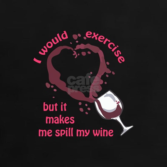 EXERCISE AND SPILLED WINE