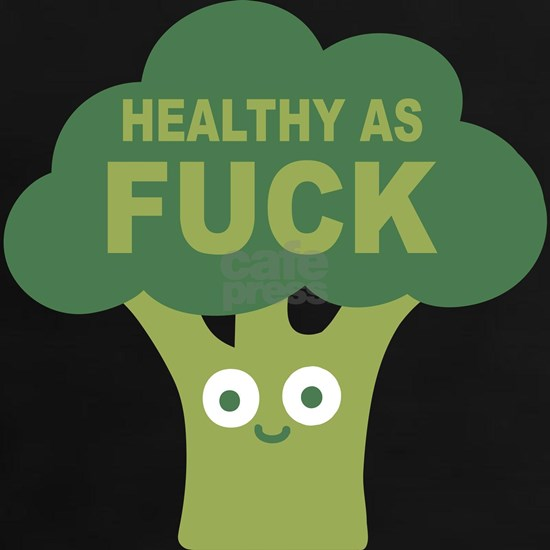 Healthy As Fuck