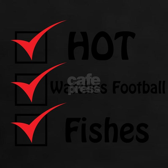 Hot fishes and watches football.