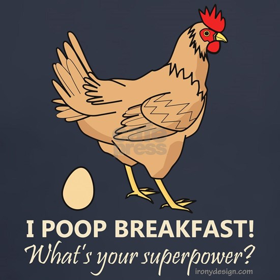 Chicken Poops Breakfast Funny