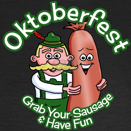 Oktoberfest Grab Your Sausage & Have Fun 2014
