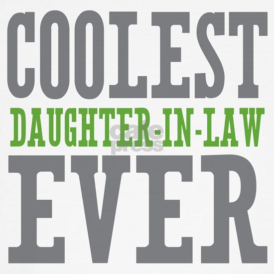 Coolest Daughter-In-Law Ever