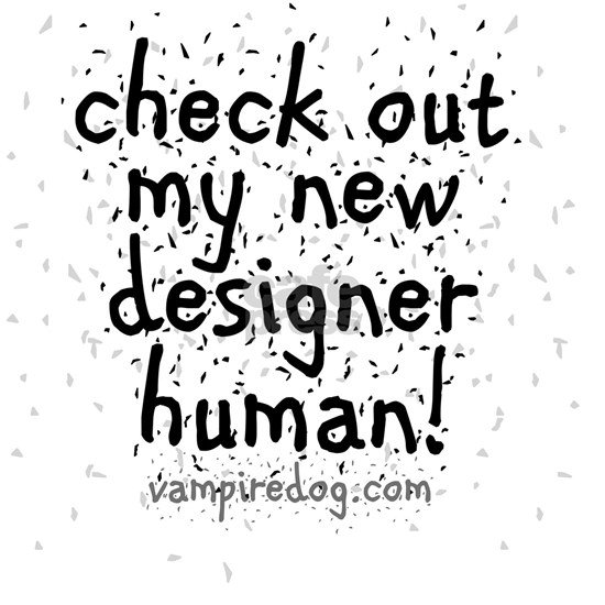 check out my new designer human 2 copy