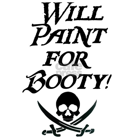 Will Paint for Booty Black