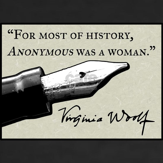 Anonymous Was a Woman—Virginia Woolf