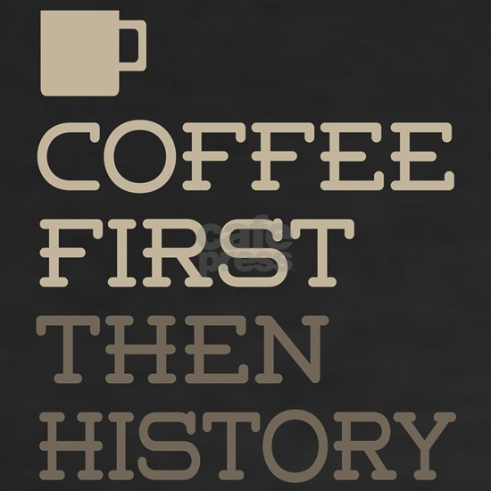 Coffee Then History