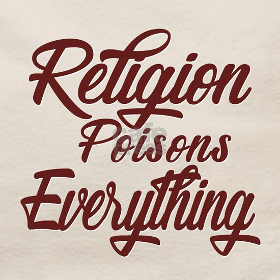 Religion Poisons Everything