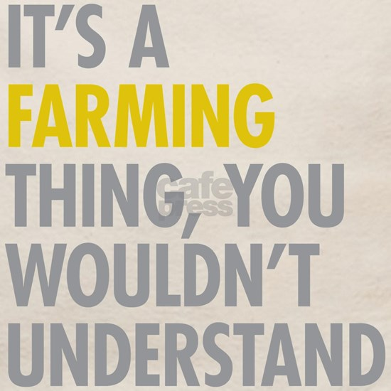 Its A Farming Thing