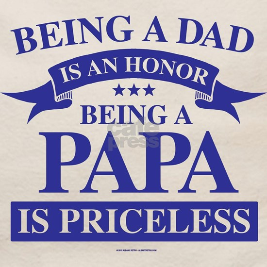Being a Papa is Priceless