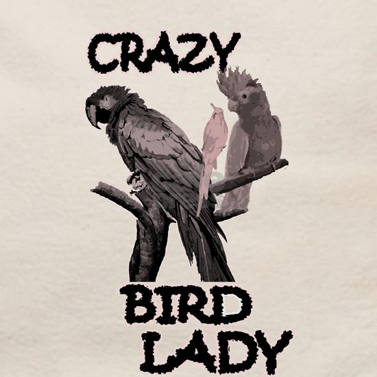 Crazy Bird Lady