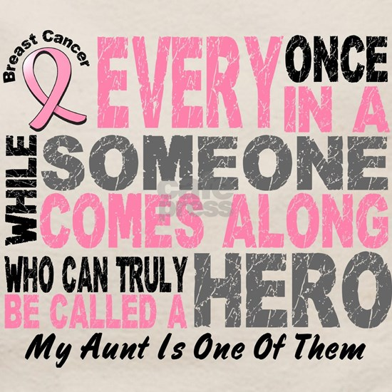 - Hero Comes Along Aunt Breast Cancer