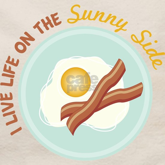 I LIVE LIFE ON THE Sunny Side