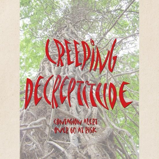 Creeping Decreptitude
