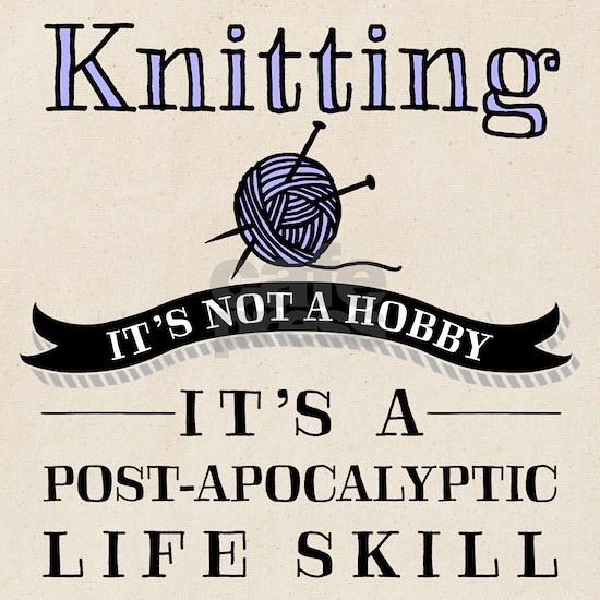 Knitting: A Post-Apocalyptic Life Skill