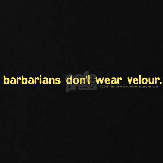 Barbarians Velour