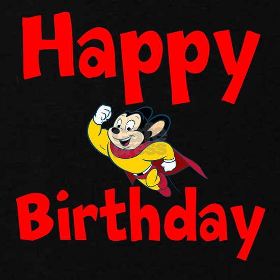 Happy Birthday Mighty Mouse