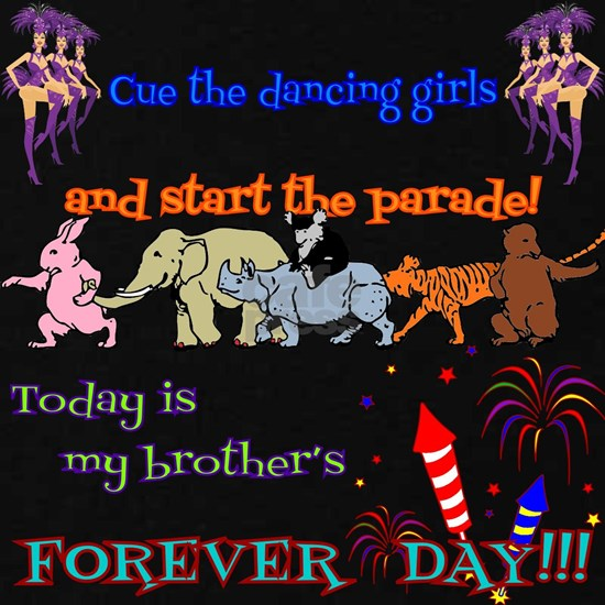 Today is my brother's FOREVER DAY