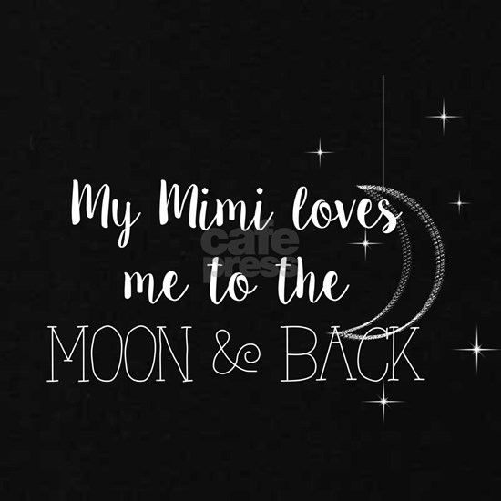 My Mimi Loves me to the Moon & Back