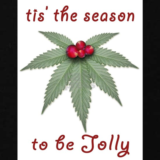 Tis the Season to be Jolly Holiday Weed Design