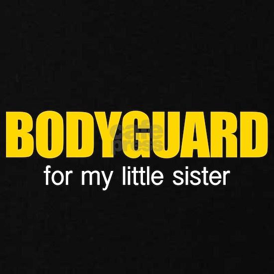 Bodyguard for my little sister