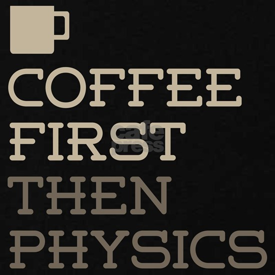 Coffee Then Physics