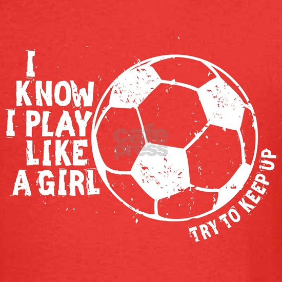 I Know I Play Soccer Like a Girl