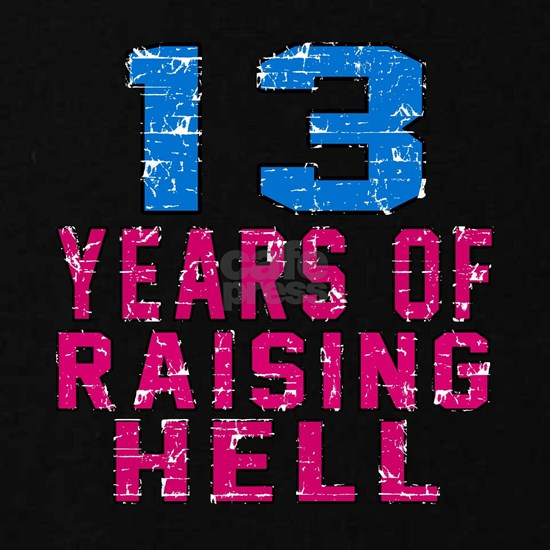 13 Years Of Raising Hell