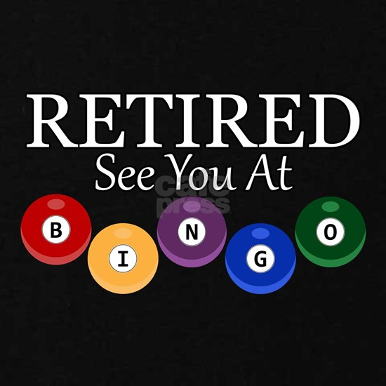 Retired See You At Bingo | Funny Bingo