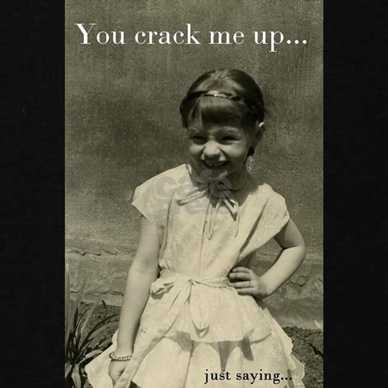 You crack me up vintage image quote
