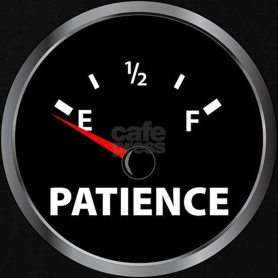 fuel gauge.patience.for black