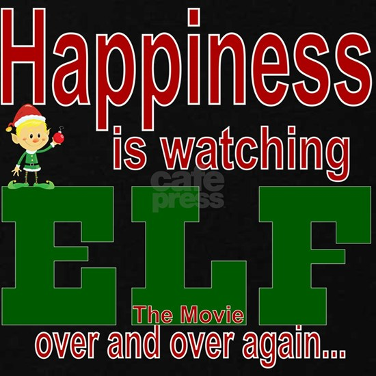 Happiness Is Watching Elf