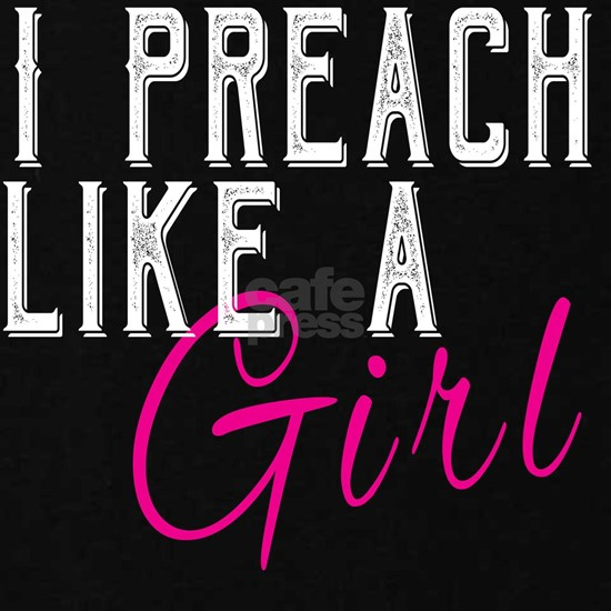 I Preach Like a Girl Funny Woman Pastor