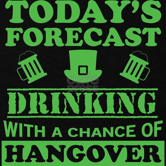 Today's Forecast: Drinking