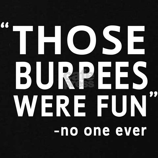 Fun burpees said no one