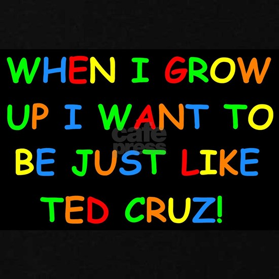 Ted Cruz when i grow up dark