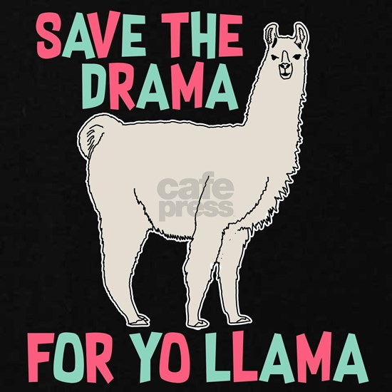Save The Drama For Yo Llama