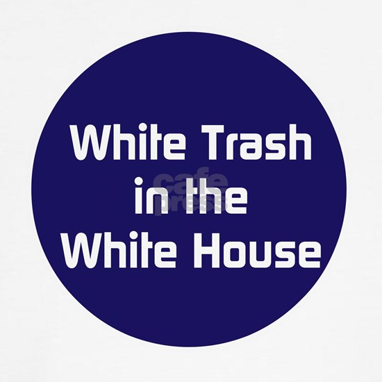 White trash in the White House