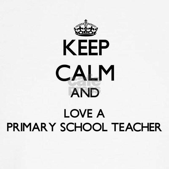 Keep Calm and Love a Primary School Teacher