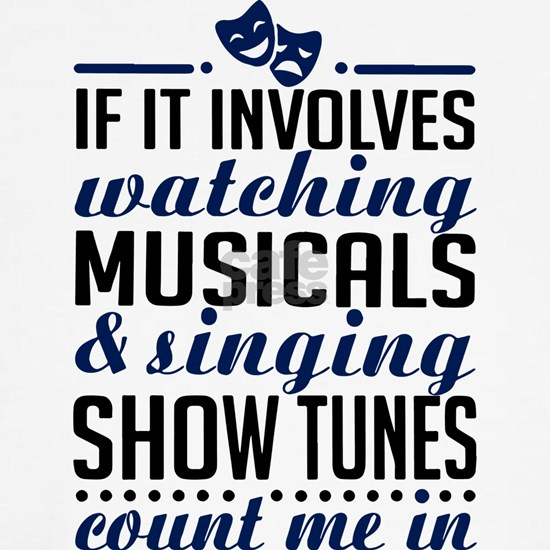 if it involves watch musicals and singing  show tu