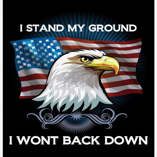 I STAND MY GROUND I WONT BACK DOWN