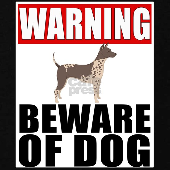 Warning American Hairless Terrier Beware Of Dog