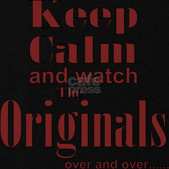 Keep Calm and watch The Originals
