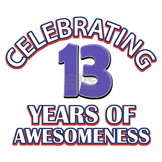 13 Years Of Awesomeness