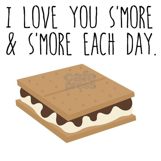 I Love you S'More Each Day
