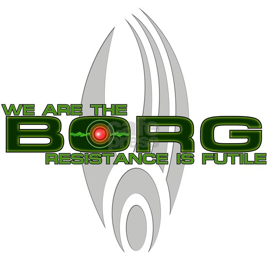 We Are the Borg - Resistance is Futile
