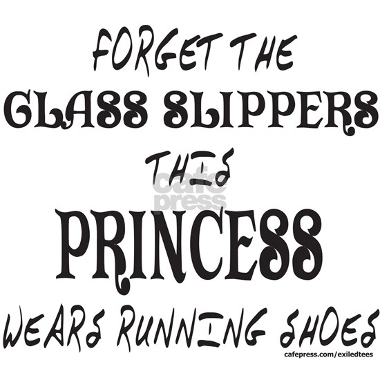 FORGET GLASS SLIPPER/WEARS RUNNING SHOES