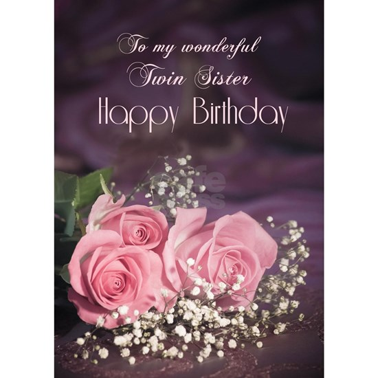 for twin sister happy birthday with rosesdelicate