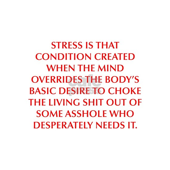 STRESS IS THAT CONDITION CREATED WHEN THE MIND OVE