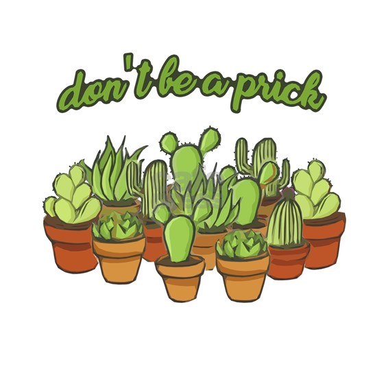 Cactus - Don't be a prick