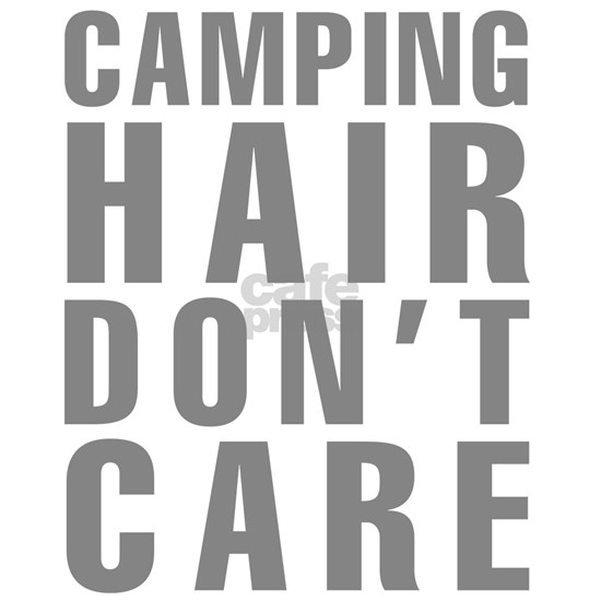 Camping Hair Dont Care